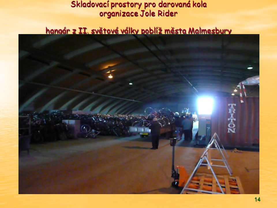 Skladovací prostory pro darovaná kola organizace Jole Rider hangár z II.