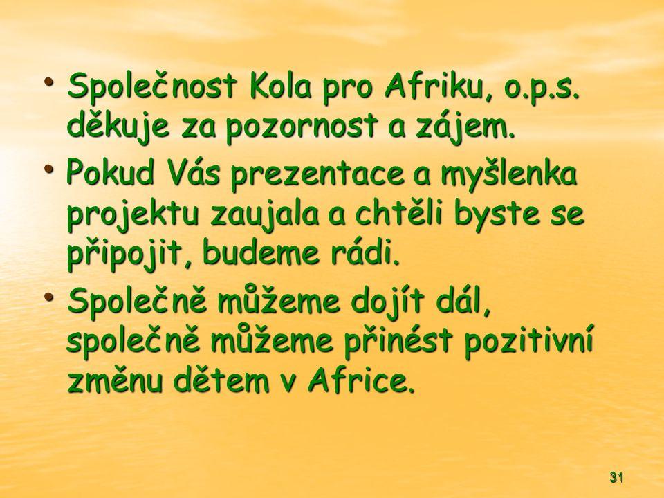 Společnost Kola pro Afriku, o.p.s. děkuje za pozornost a zájem.