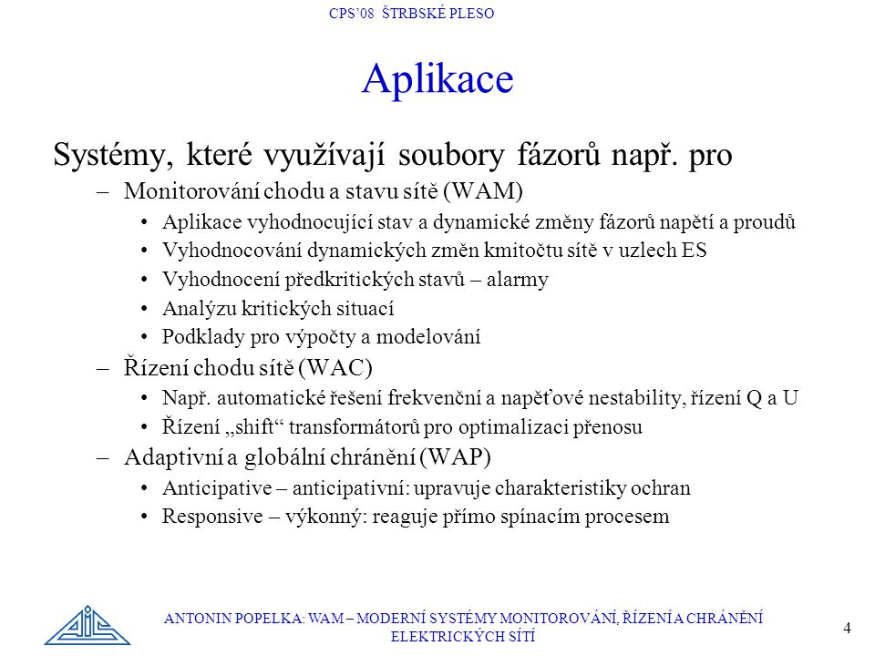 Aplikace Systémy, které využívají soubory fázorů např. pro
