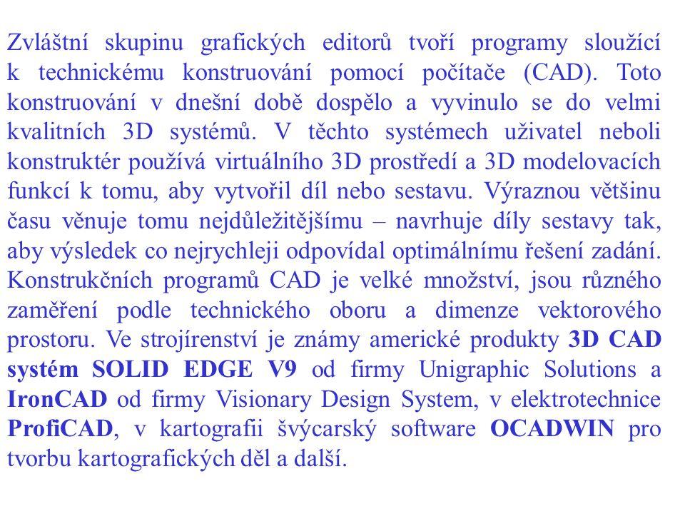 Zvláštní skupinu grafických editorů tvoří programy sloužící k technickému konstruování pomocí počítače (CAD).