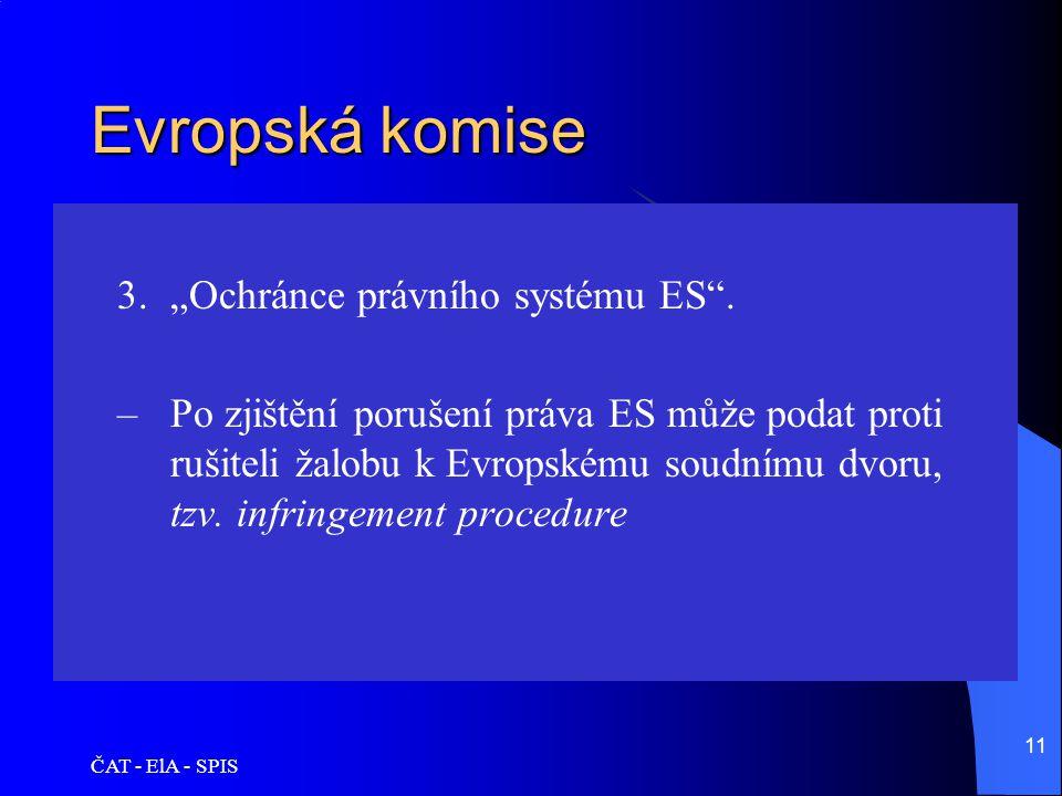 """Evropská komise """"Ochránce právního systému ES ."""