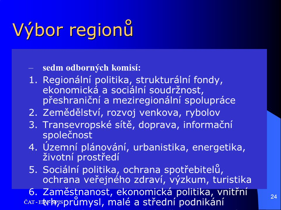 Výbor regionů sedm odborných komisí: