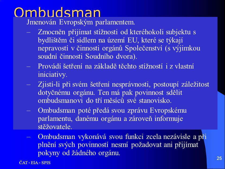 Ombudsman Jmenován Evropským parlamentem.
