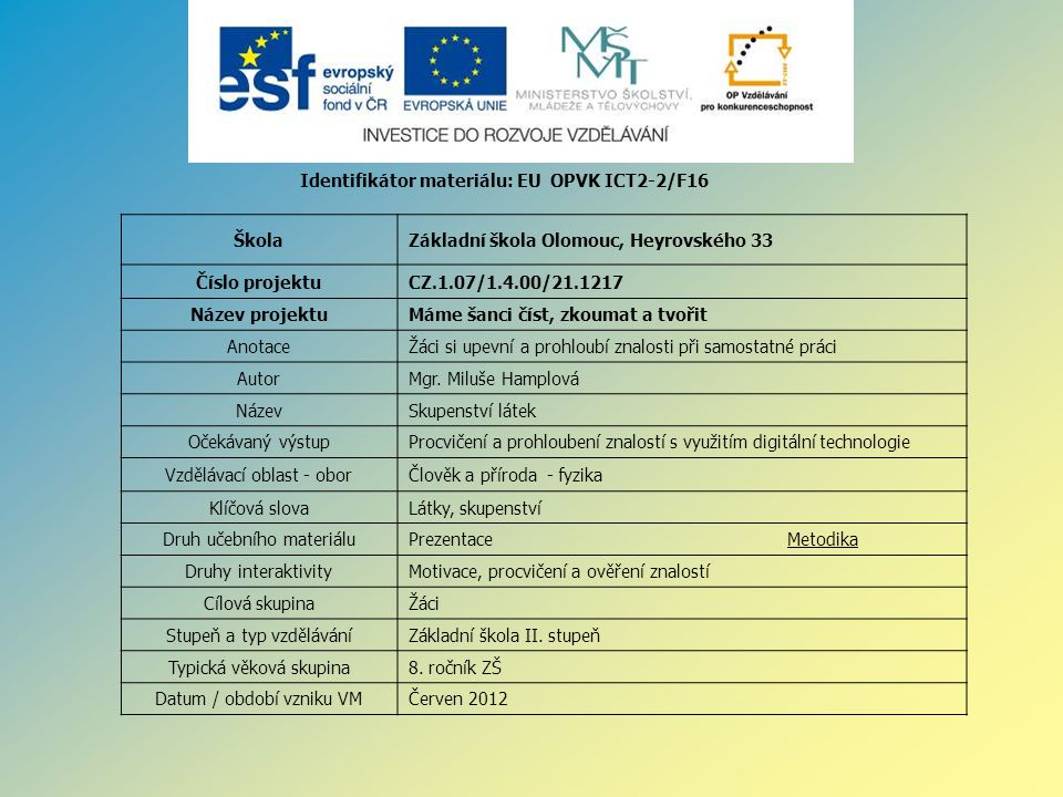 Identifikátor materiálu: EU OPVK ICT2-2/F16