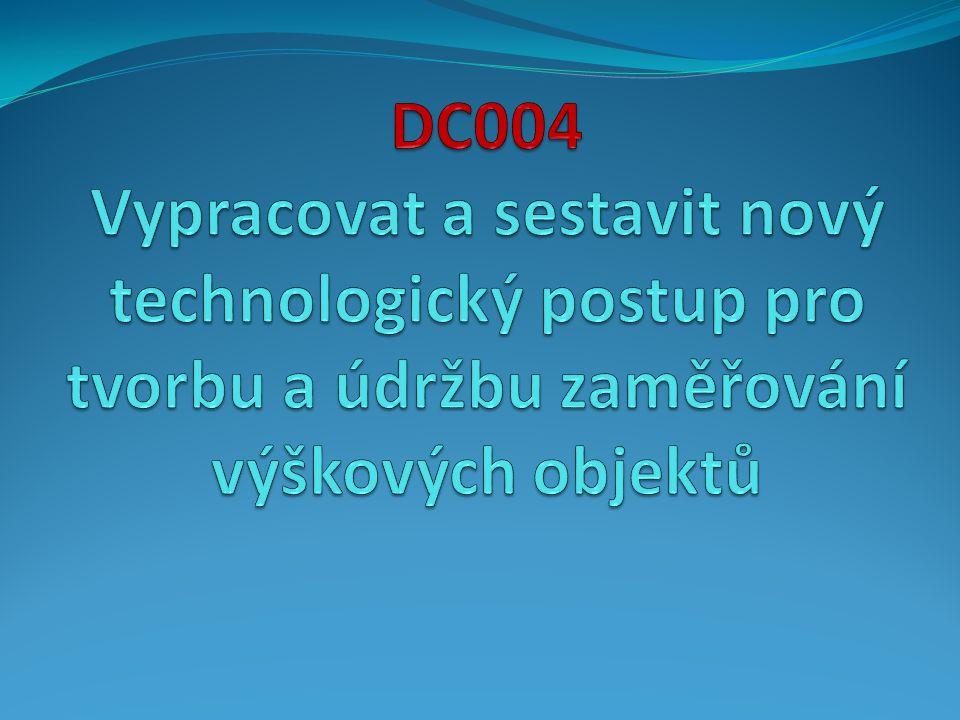 DC004 Vypracovat a sestavit nový technologický postup pro tvorbu a údržbu zaměřování výškových objektů