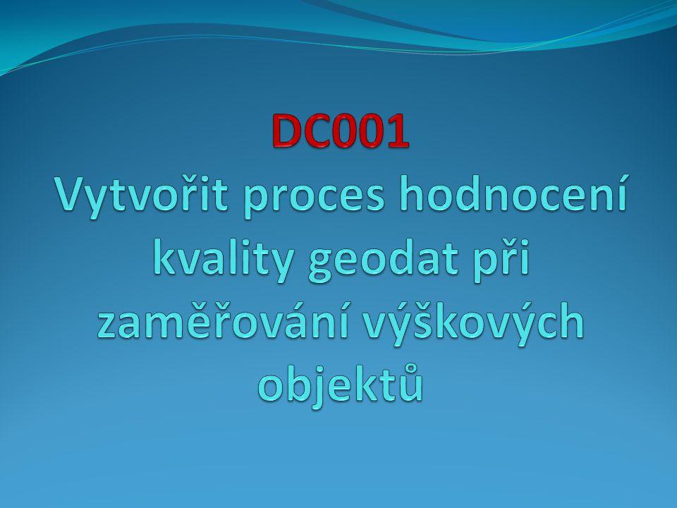 DC001 Vytvořit proces hodnocení kvality geodat při zaměřování výškových objektů