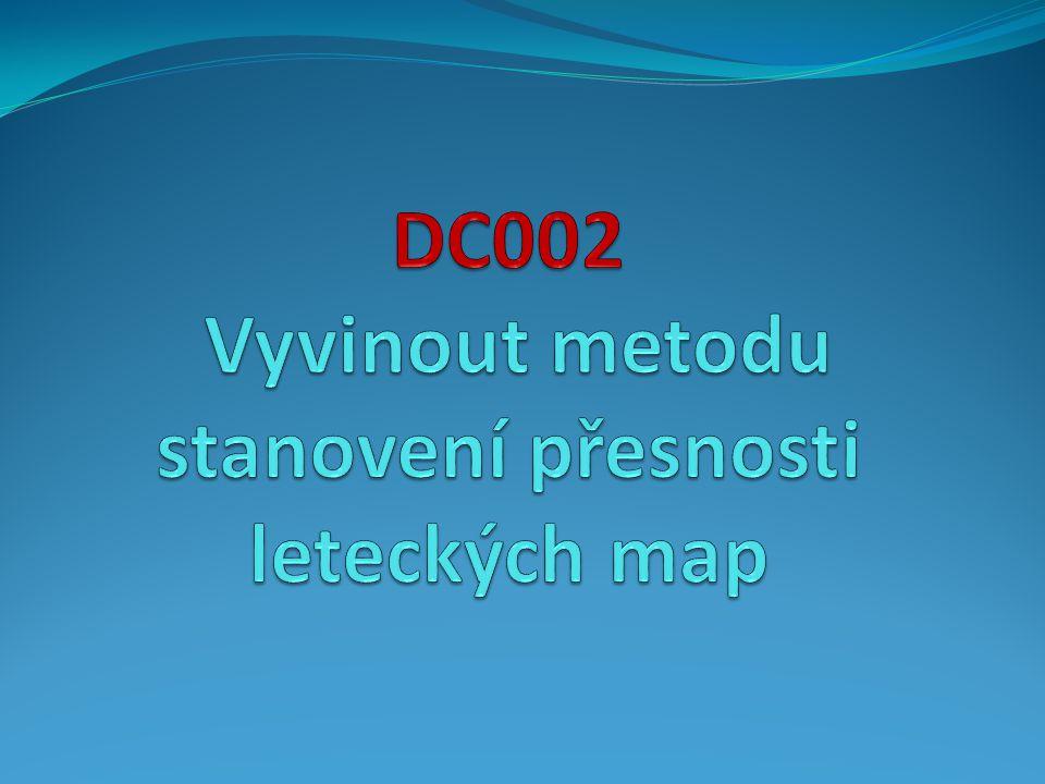 DC002 Vyvinout metodu stanovení přesnosti leteckých map