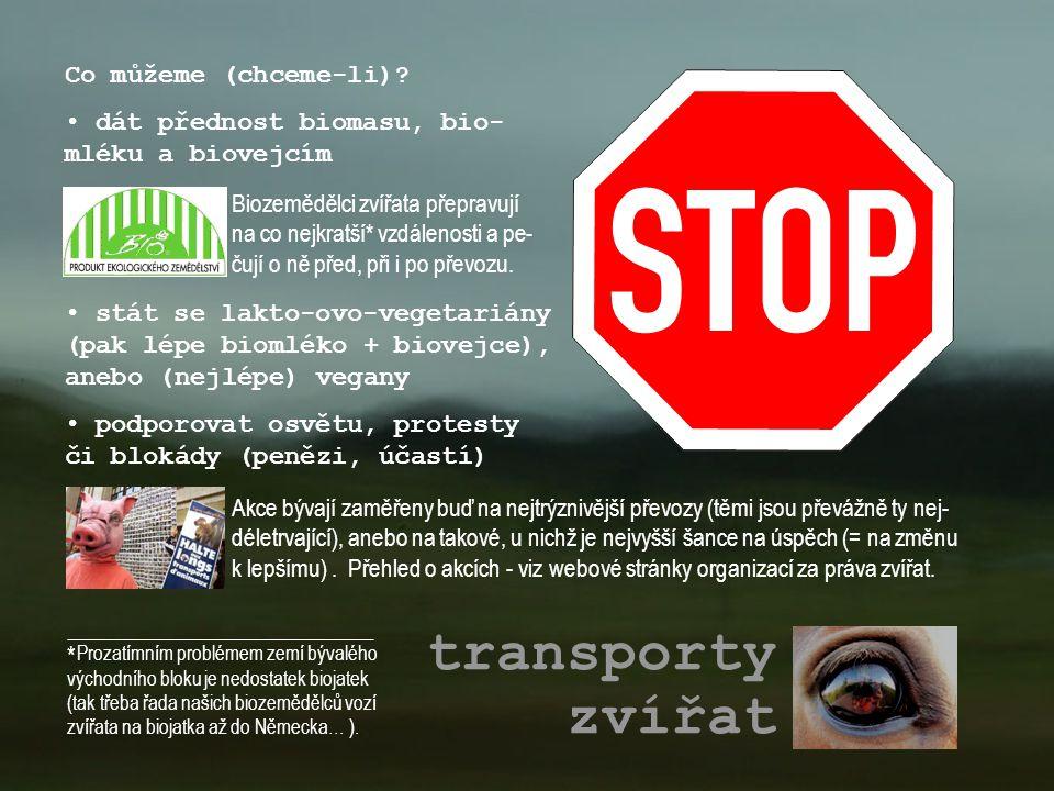 transporty zvířat Co můžeme (chceme-li)