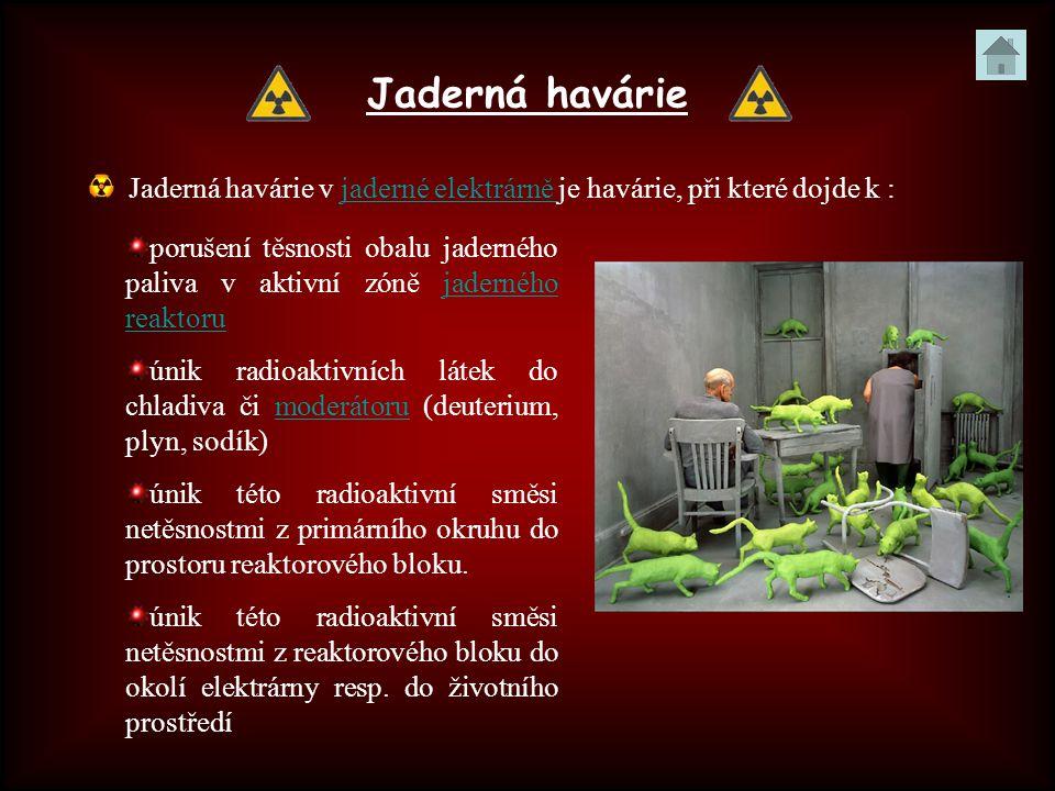 Jaderná havárie Jaderná havárie v jaderné elektrárně je havárie, při které dojde k :