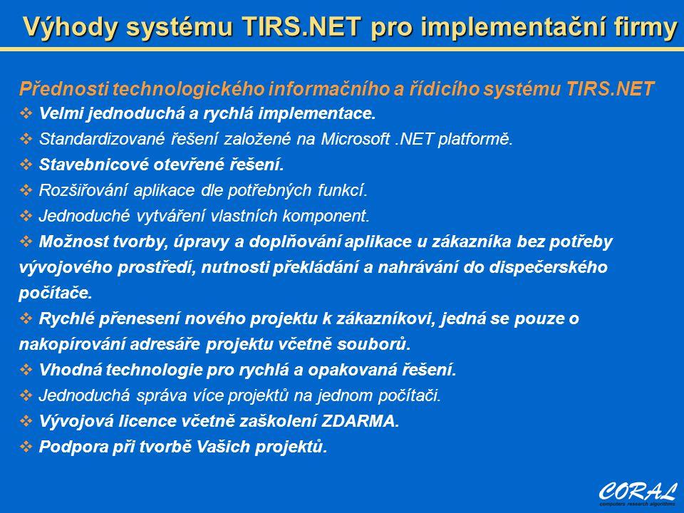 Výhody systému TIRS.NET pro implementační firmy