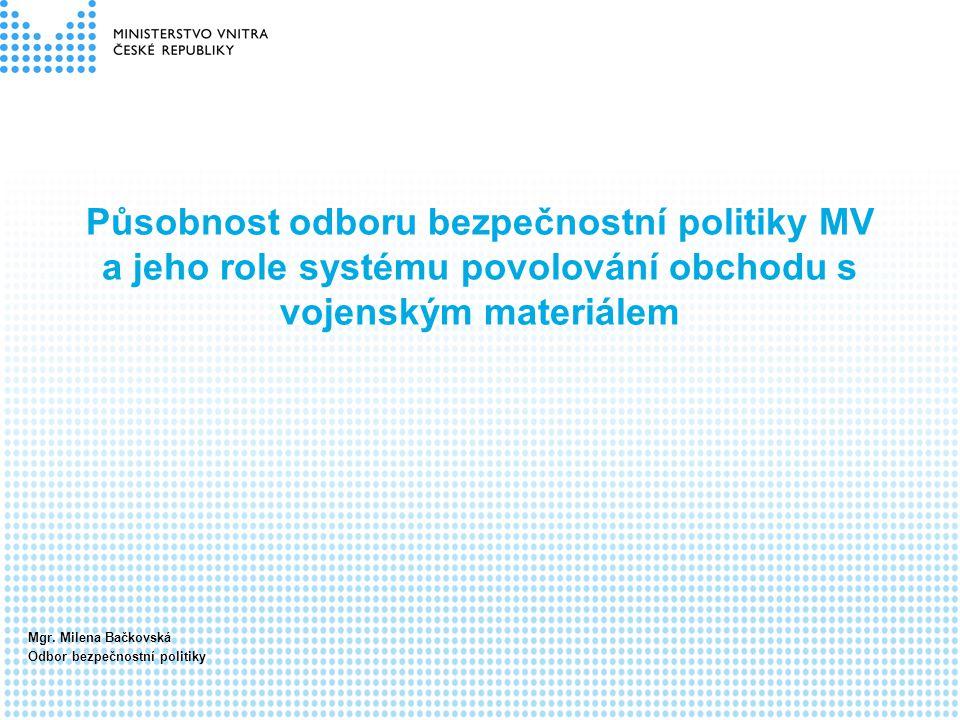 Působnost odboru bezpečnostní politiky MV a jeho role systému povolování obchodu s vojenským materiálem