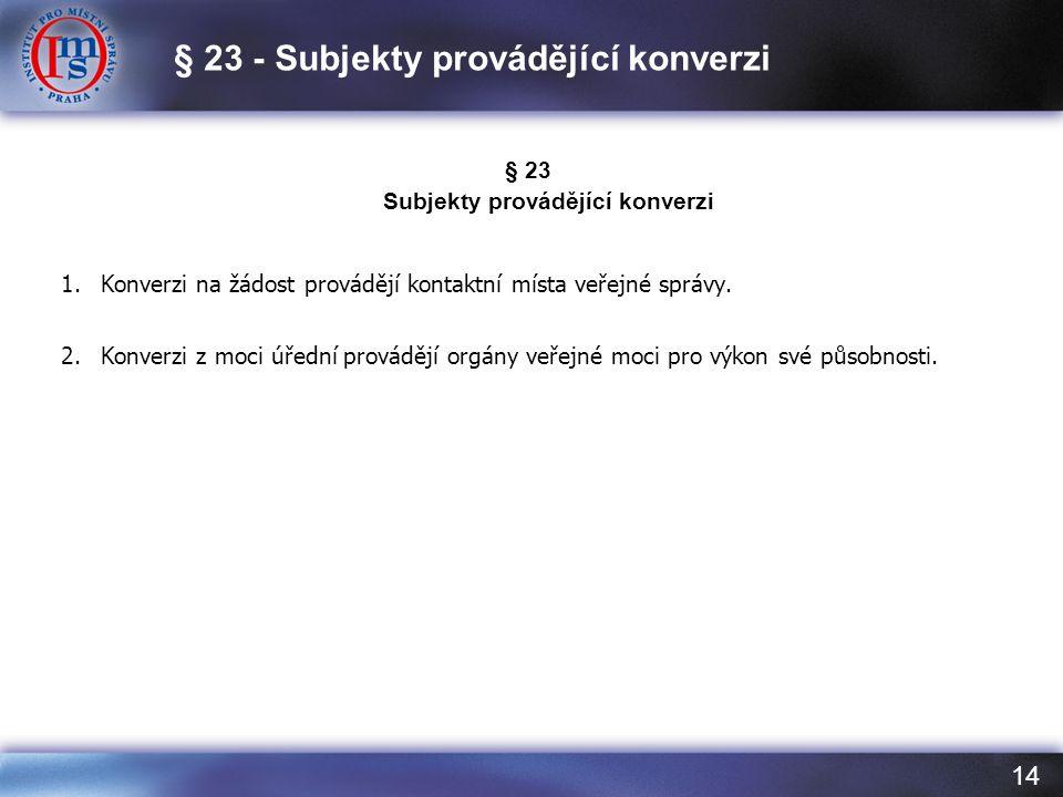 § 23 - Subjekty provádějící konverzi