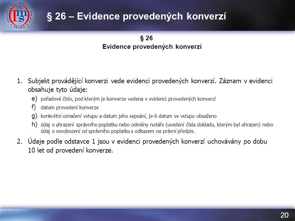 § 26 – Evidence provedených konverzí