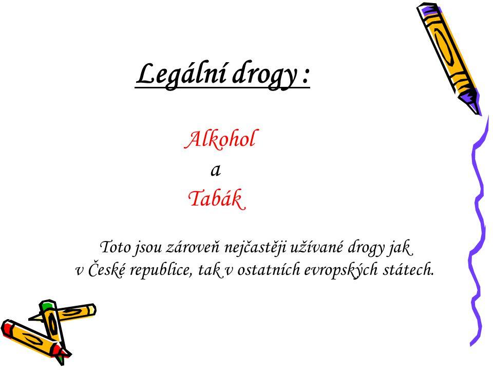 Legální drogy : a Tabák Alkohol