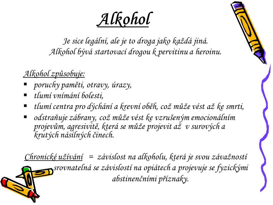 Alkohol Je sice legální, ale je to droga jako každá jiná.