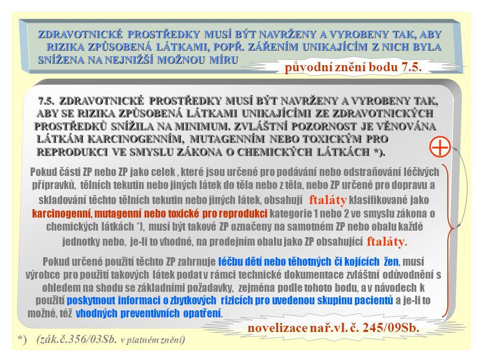 + původní znění bodu 7.5. novelizace nař.vl. č. 245/09Sb.