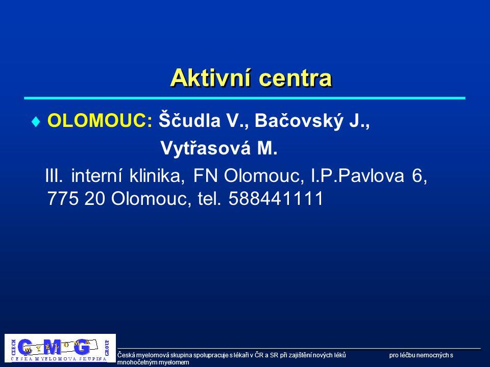 Aktivní centra OLOMOUC: Ščudla V., Bačovský J., Vytřasová M.