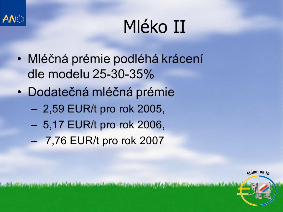 Mléko II Mléčná prémie podléhá krácení dle modelu 25-30-35%