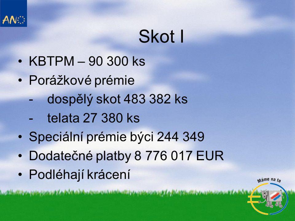 Skot I KBTPM – 90 300 ks Porážkové prémie - dospělý skot 483 382 ks