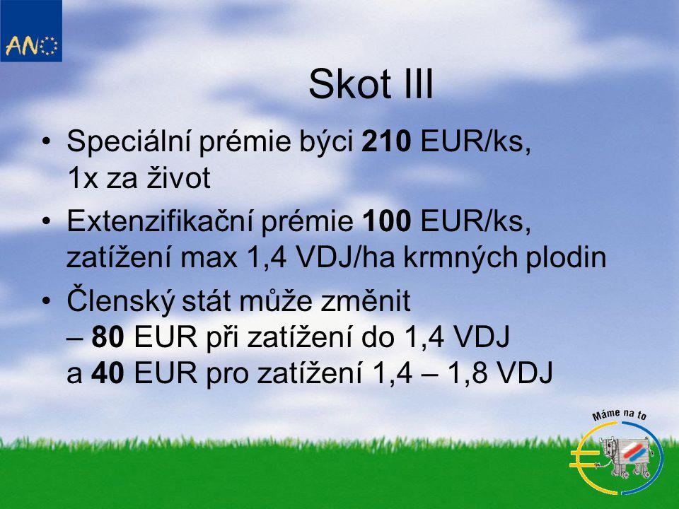 Skot III Speciální prémie býci 210 EUR/ks, 1x za život