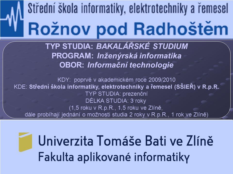 TYP STUDIA: BAKALÁŘSKÉ STUDIUM PROGRAM: Inženýrská informatika