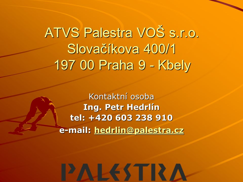 ATVS Palestra VOŠ s.r.o. Slovačíkova 400/1 197 00 Praha 9 - Kbely