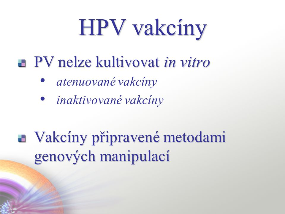 HPV vakcíny PV nelze kultivovat in vitro