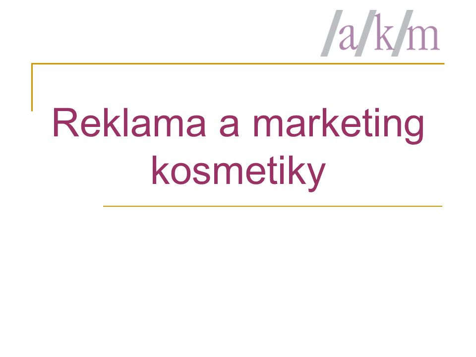Reklama a marketing kosmetiky