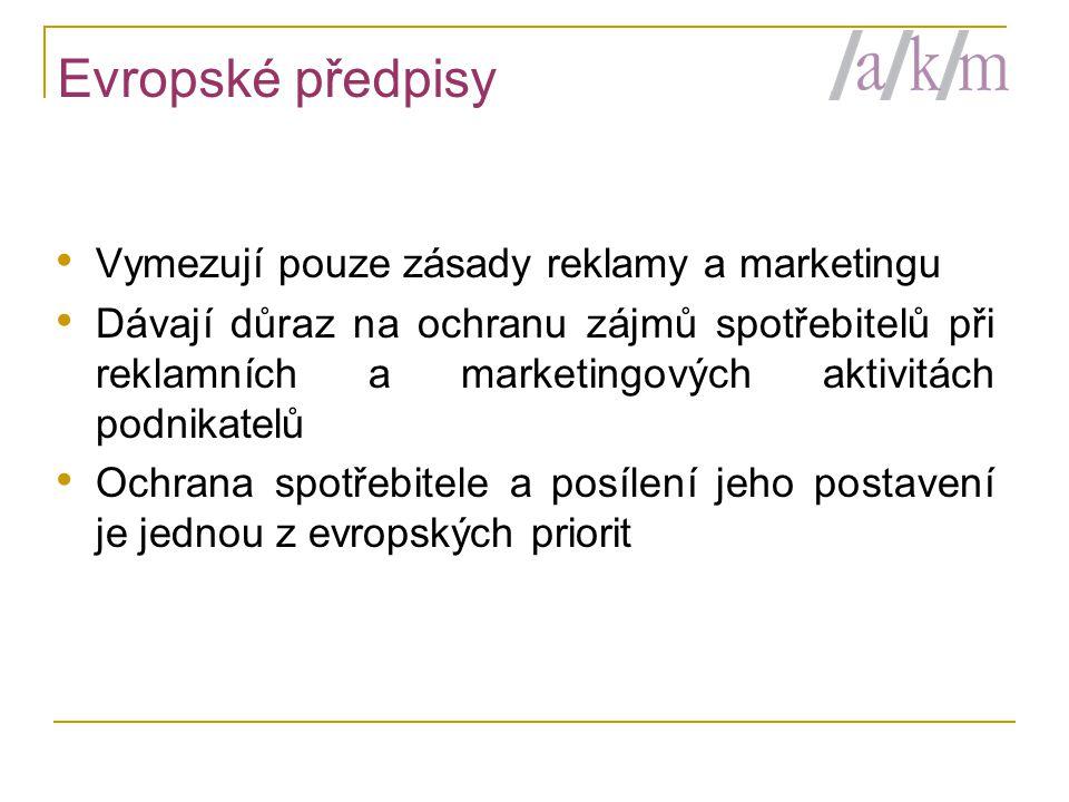 Evropské předpisy Vymezují pouze zásady reklamy a marketingu