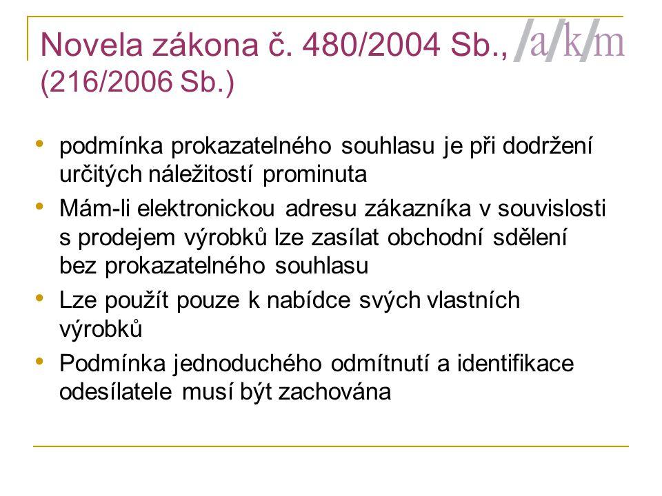 Novela zákona č. 480/2004 Sb., (216/2006 Sb.)