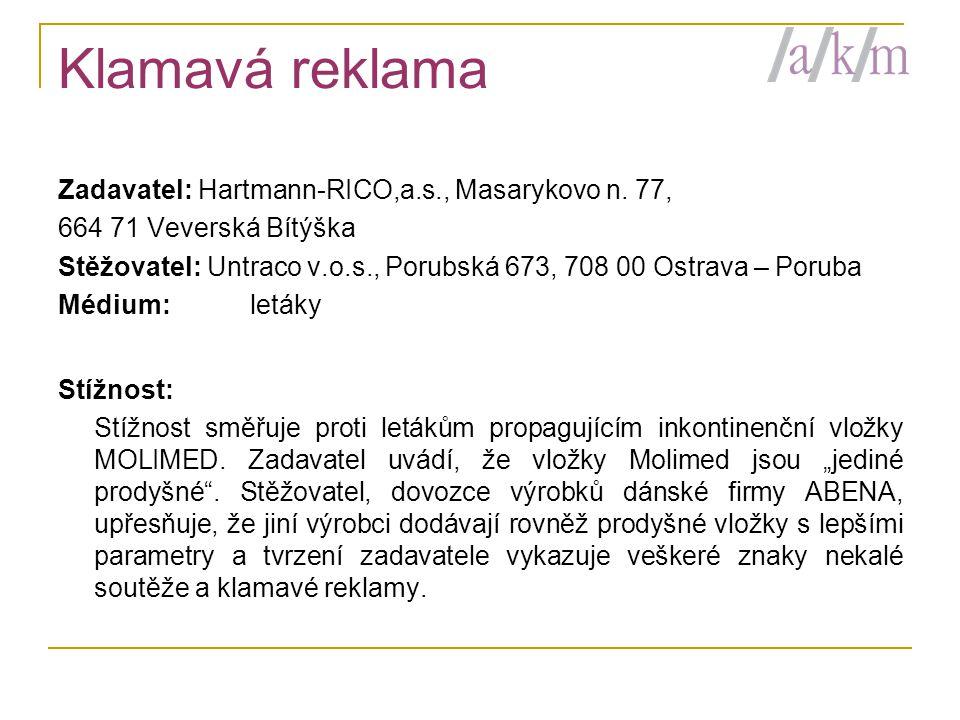 Klamavá reklama Zadavatel: Hartmann-RICO,a.s., Masarykovo n. 77,