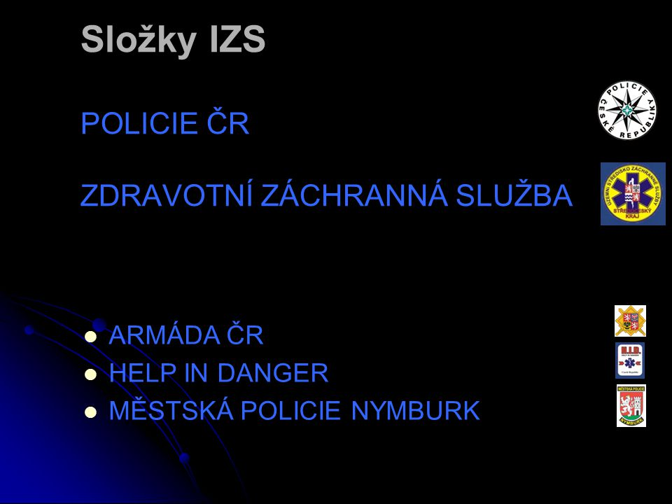 Složky IZS POLICIE ČR ZDRAVOTNÍ ZÁCHRANNÁ SLUŽBA