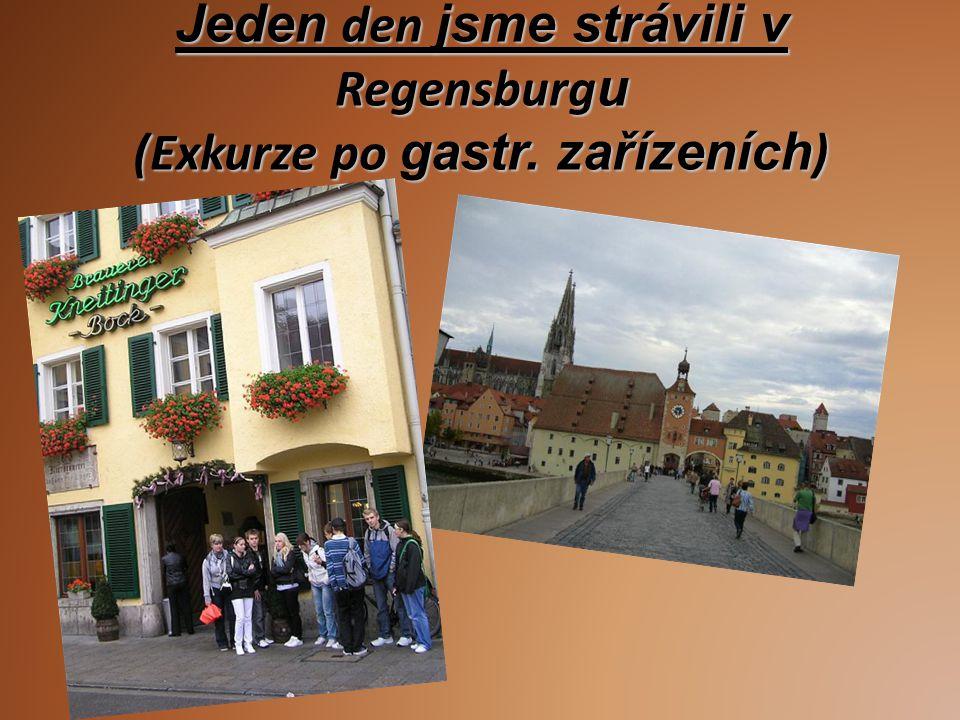 Jeden den jsme strávili v Regensburgu (Exkurze po gastr. zařízeních)