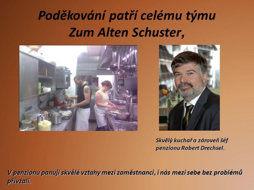 Poděkování patří celému týmu Zum Alten Schuster,