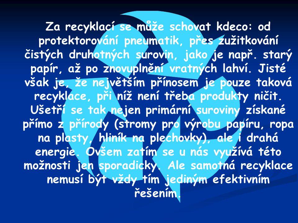 Za recyklací se může schovat kdeco: od protektorování pneumatik, přes zužitkování čistých druhotných surovin, jako je např.