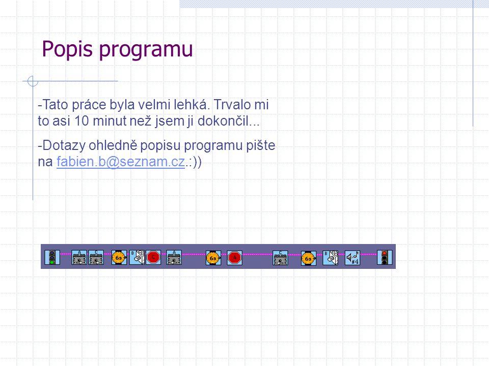 Popis programu -Tato práce byla velmi lehká. Trvalo mi to asi 10 minut než jsem ji dokončil...