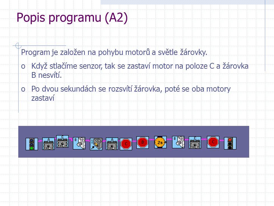 Popis programu (A2) Program je založen na pohybu motorů a světle žárovky.