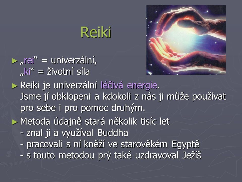 """Reiki """"rei = univerzální, """"ki = životní síla"""