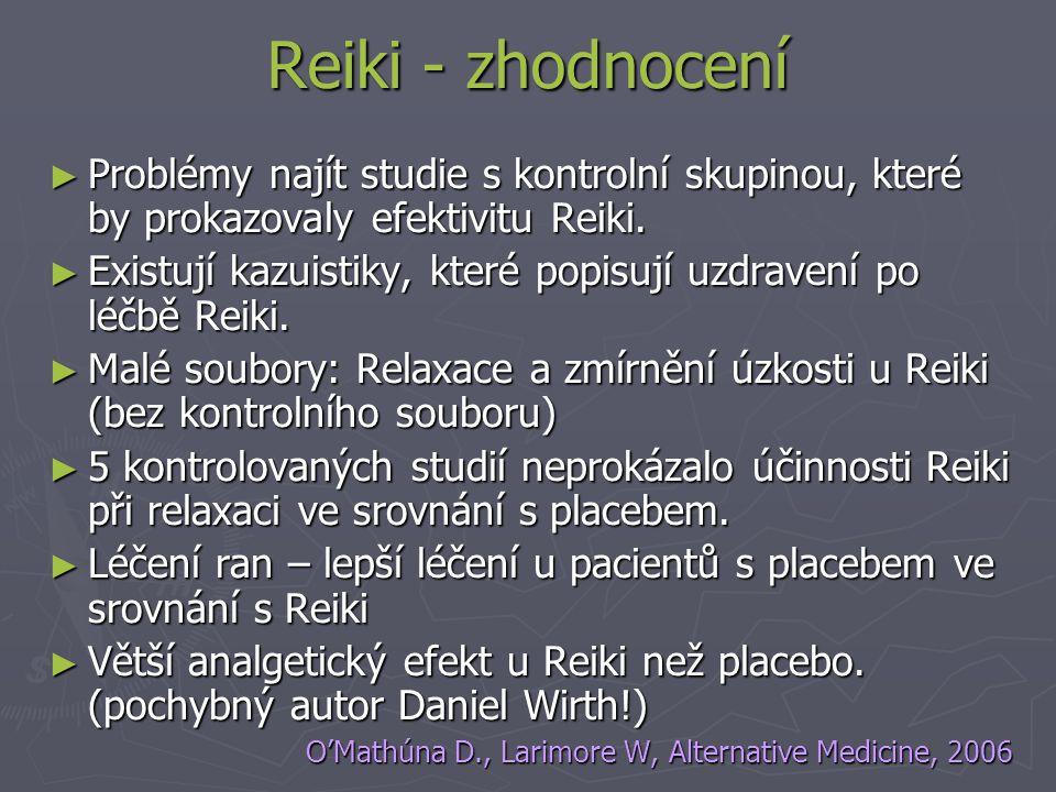 Reiki - zhodnocení Problémy najít studie s kontrolní skupinou, které by prokazovaly efektivitu Reiki.