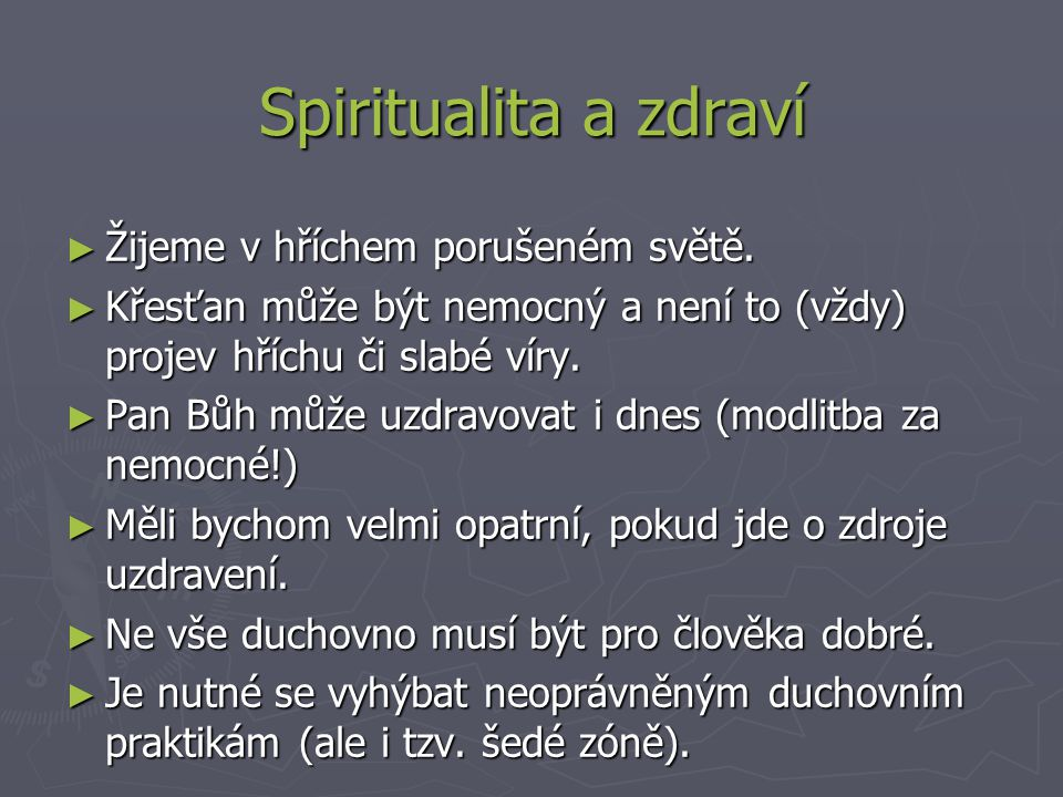Spiritualita a zdraví Žijeme v hříchem porušeném světě.