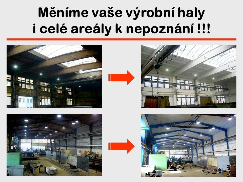 Měníme vaše výrobní haly i celé areály k nepoznání !!!