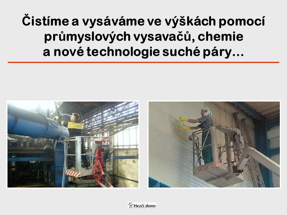 Čistíme a vysáváme ve výškách pomocí průmyslových vysavačů, chemie a nové technologie suché páry…