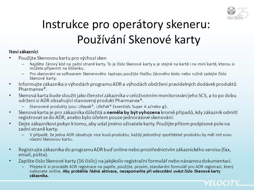 Instrukce pro operátory skeneru: Používání Skenové karty