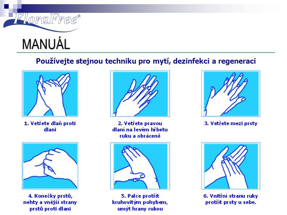 Používejte stejnou techniku pro mytí, dezinfekci a regeneraci