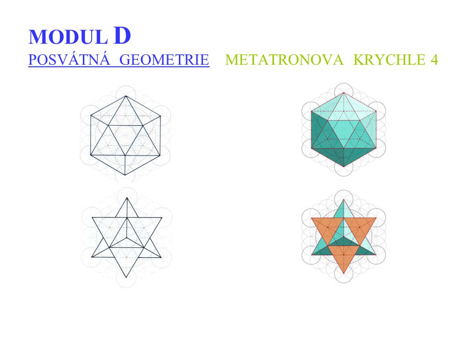 MODUL D POSVÁTNÁ GEOMETRIE METATRONOVA KRYCHLE 4