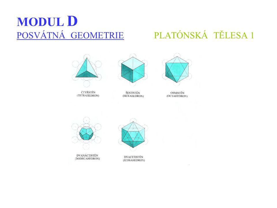 MODUL D POSVÁTNÁ GEOMETRIE PLATÓNSKÁ TĚLESA 1