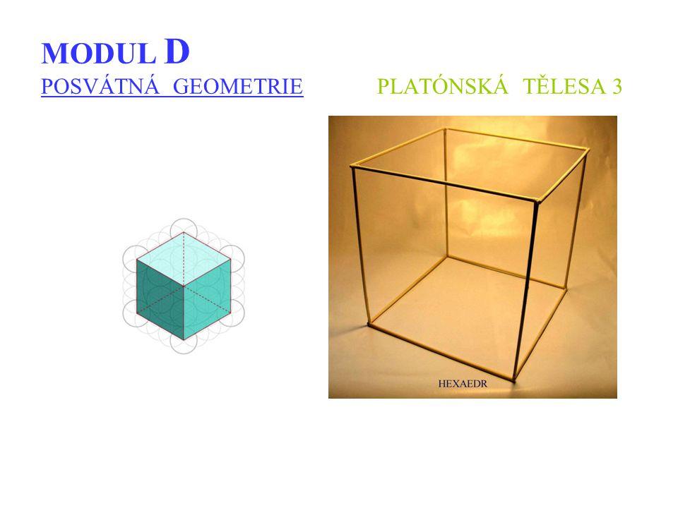 MODUL D POSVÁTNÁ GEOMETRIE PLATÓNSKÁ TĚLESA 3