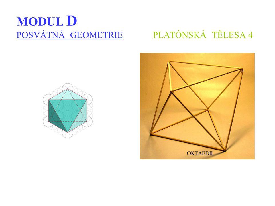 MODUL D POSVÁTNÁ GEOMETRIE PLATÓNSKÁ TĚLESA 4