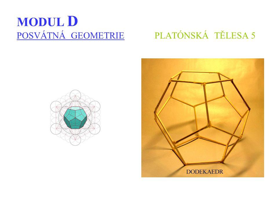 MODUL D POSVÁTNÁ GEOMETRIE PLATÓNSKÁ TĚLESA 5