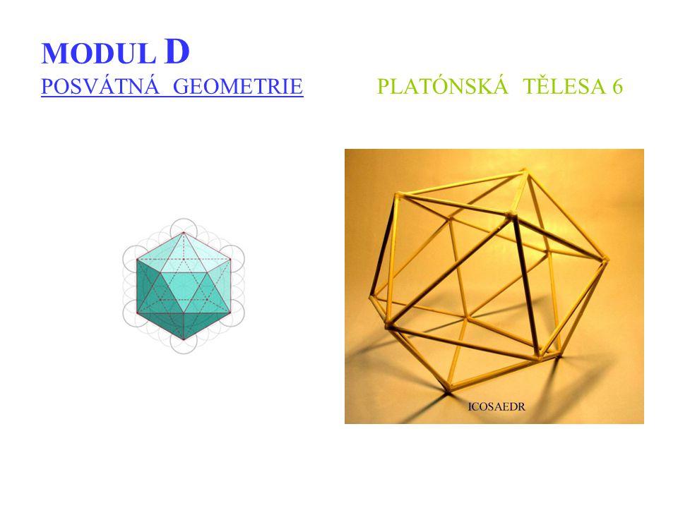 MODUL D POSVÁTNÁ GEOMETRIE PLATÓNSKÁ TĚLESA 6